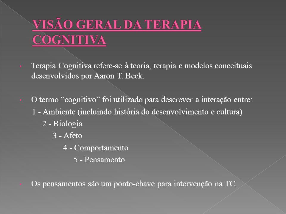 """Terapia Cognitiva refere-se à teoria, terapia e modelos conceituais desenvolvidos por Aaron T. Beck. O termo """"cognitivo"""" foi utilizado para descrever"""