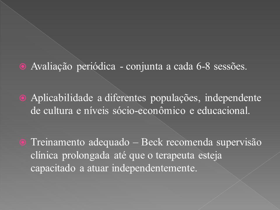  Avaliação periódica - conjunta a cada 6-8 sessões.  Aplicabilidade a diferentes populações, independente de cultura e níveis sócio-econômico e educ