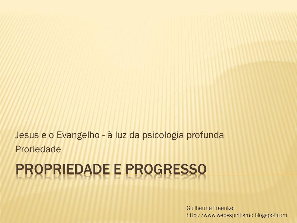 Jesus e o Evangelho - à luz da psicologia profunda Proriedade Guilherme Fraenkel http://www.webespiritismo.blogspot.com