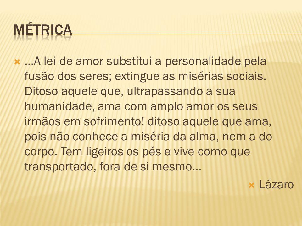 ...A lei de amor substitui a personalidade pela fusão dos seres; extingue as misérias sociais. Ditoso aquele que, ultrapassando a sua humanidade, ama