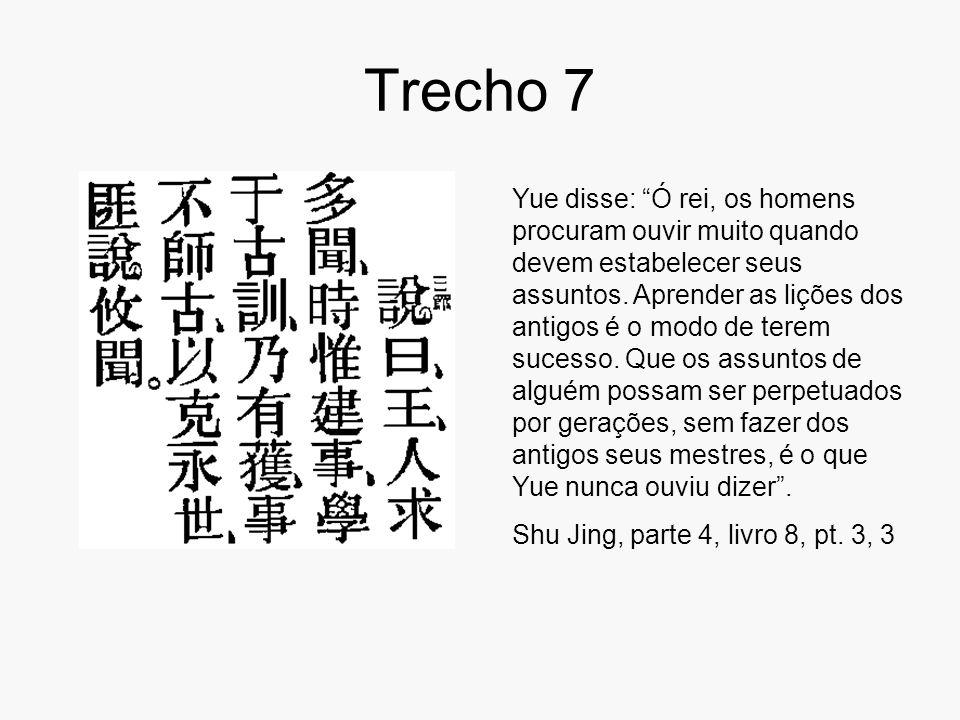 """Trecho 7 Yue disse: """"Ó rei, os homens procuram ouvir muito quando devem estabelecer seus assuntos. Aprender as lições dos antigos é o modo de terem su"""