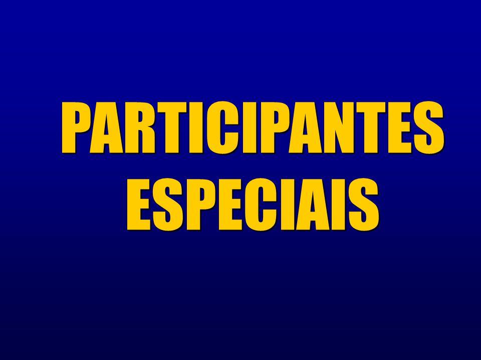PARTICIPANTES ESPECIAIS