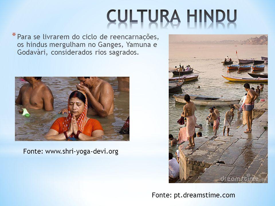 * Para se livrarem do ciclo de reencarnações, os hindus mergulham no Ganges, Yamuna e Godavàri, considerados rios sagrados.