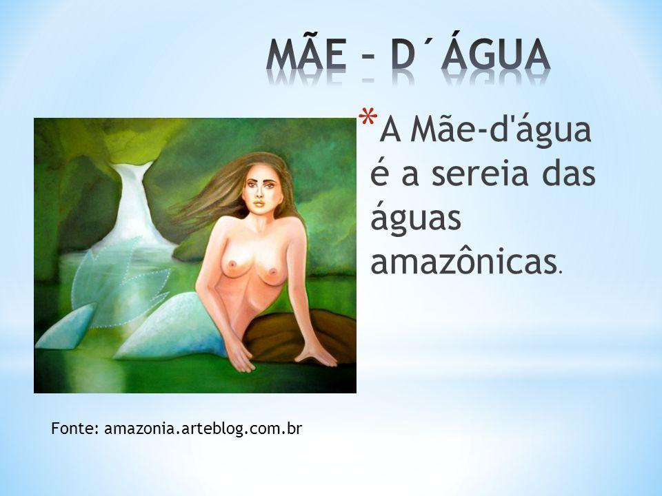 * A Mãe-d'água é a sereia das águas amazônicas. Fonte: amazonia.arteblog.com.br