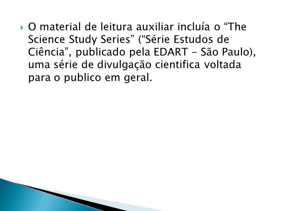 """ O material de leitura auxiliar incluía o """"The Science Study Series"""" (""""Série Estudos de Ciência"""", publicado pela EDART - São Paulo), uma série de div"""