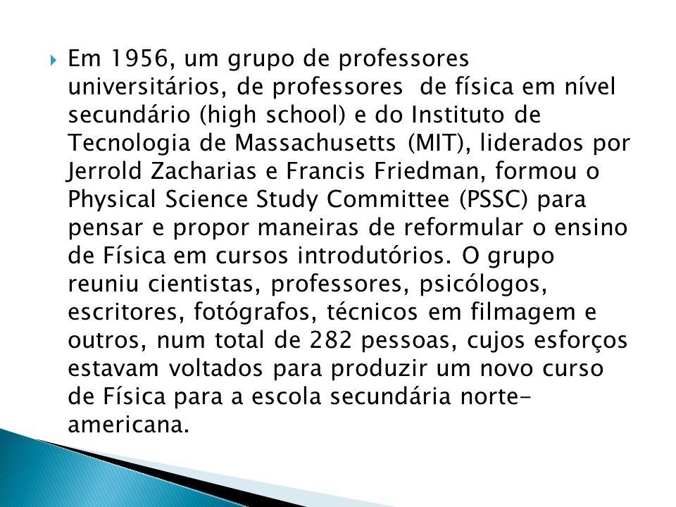  Em 1956, um grupo de professores universitários, de professores de física em nível secundário (high school) e do Instituto de Tecnologia de Massachu