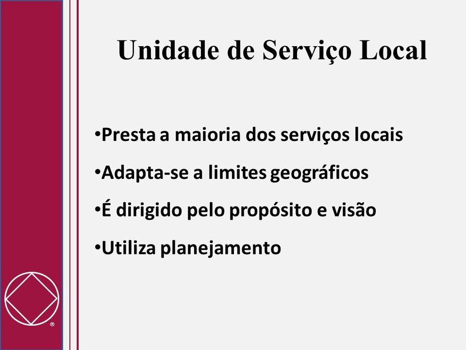  Unidade de Serviço Local Presta a maioria dos serviços locais Adapta-se a limites geográficos É dirigido pelo propósito e visão Utiliza planejamento