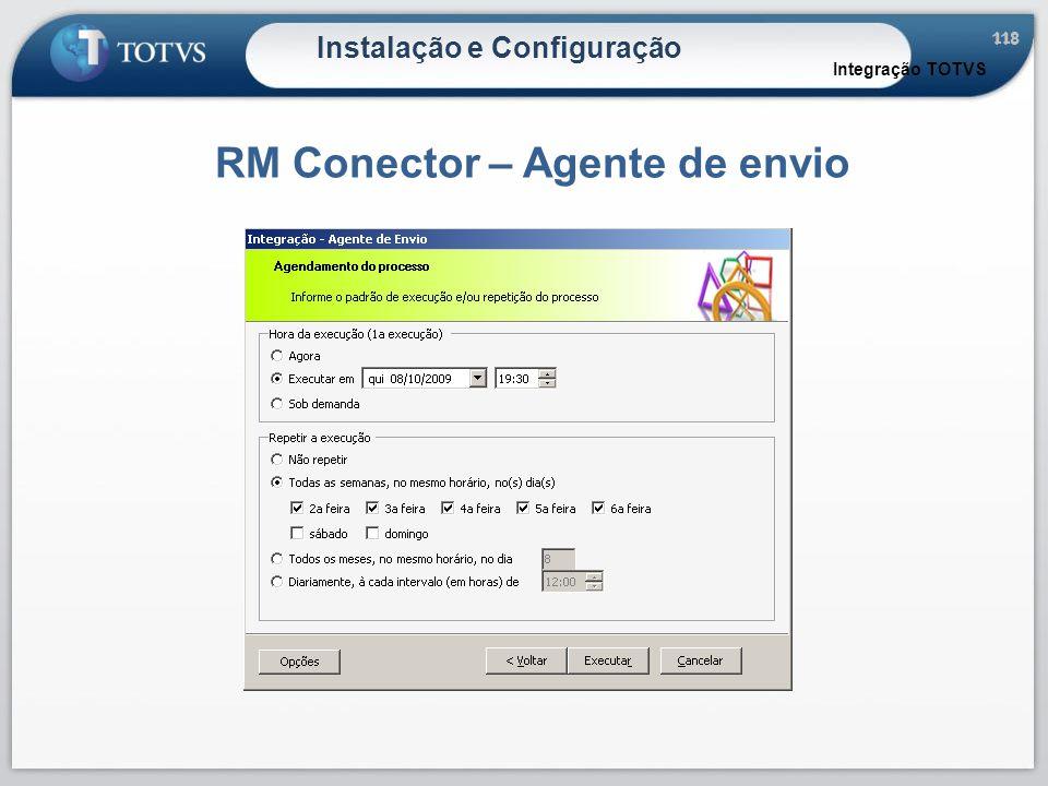 118 Instalação e Configuração RM Conector – Agente de envio Integração TOTVS