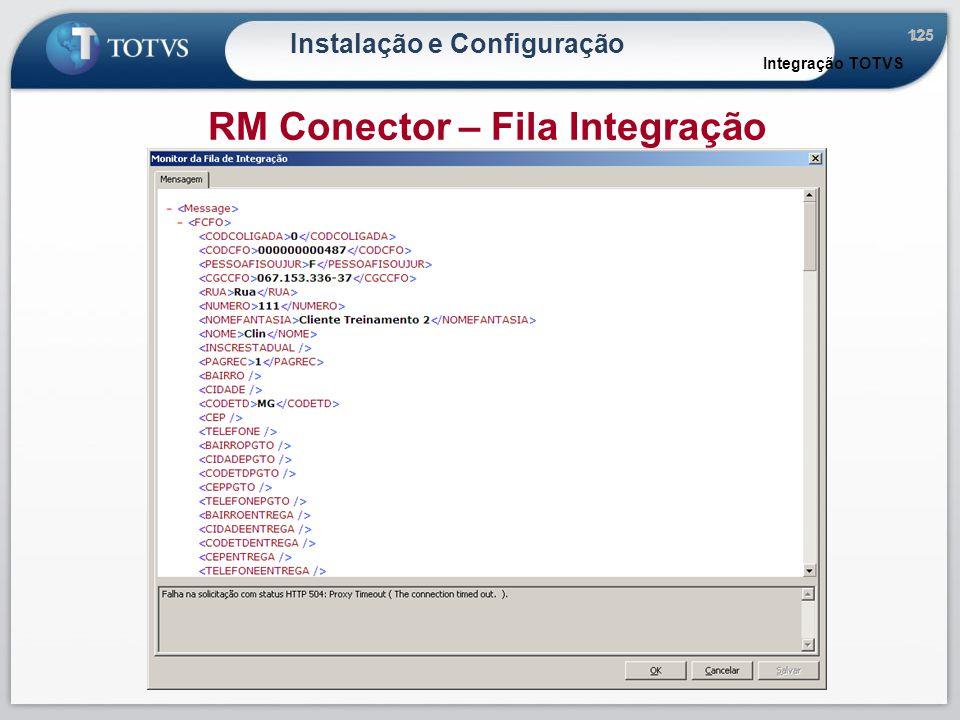 125 Instalação e Configuração Integração TOTVS RM Conector – Fila Integração