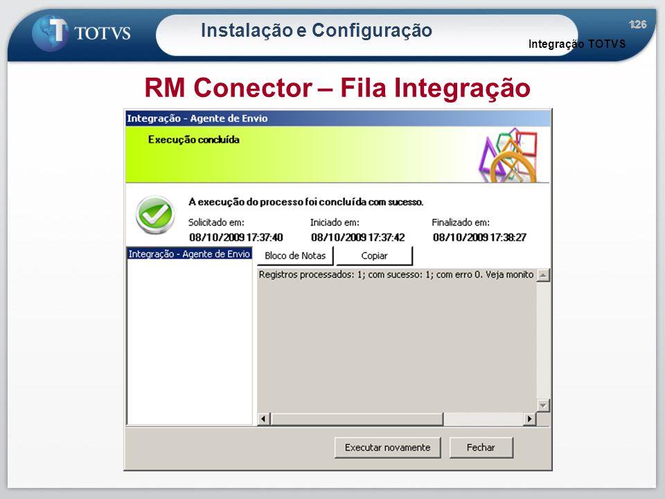 126 Instalação e Configuração Integração TOTVS RM Conector – Fila Integração
