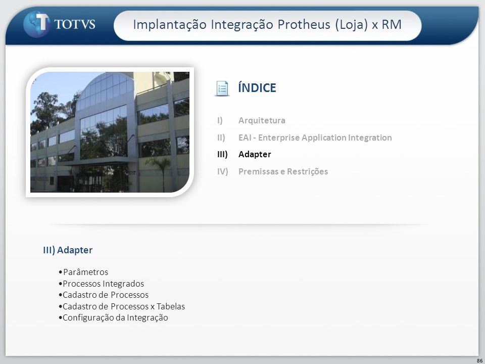 86 Implantação Integração Protheus (Loja) x RM III)Adapter Parâmetros Processos Integrados Cadastro de Processos Cadastro de Processos x Tabelas Confi