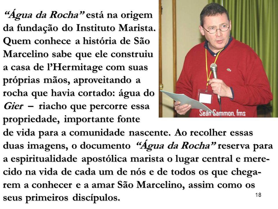 18 Água da Rocha está na origem da fundação do Instituto Marista.