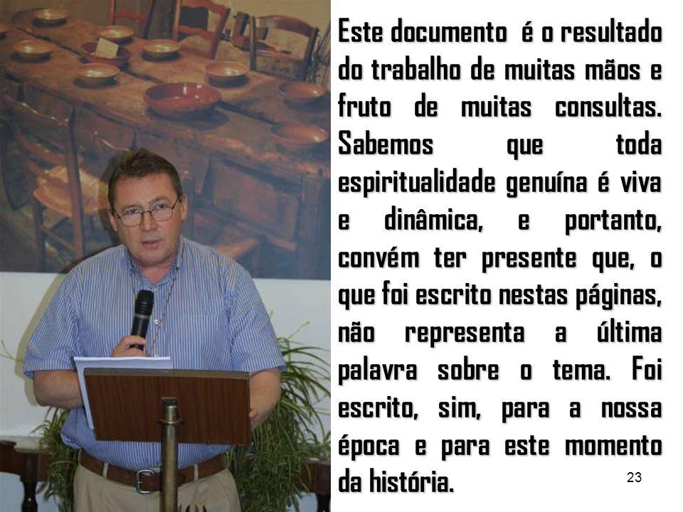 23 Este documento é o resultado do trabalho de muitas mãos e fruto de muitas consultas.