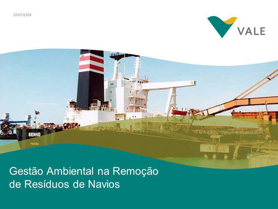 20/07/2009 Gestão Ambiental na Remoção de Resíduos de Navios