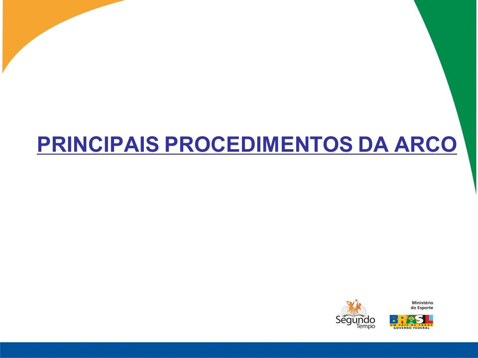 PRINCIPAIS PROCEDIMENTOS DA ARCO