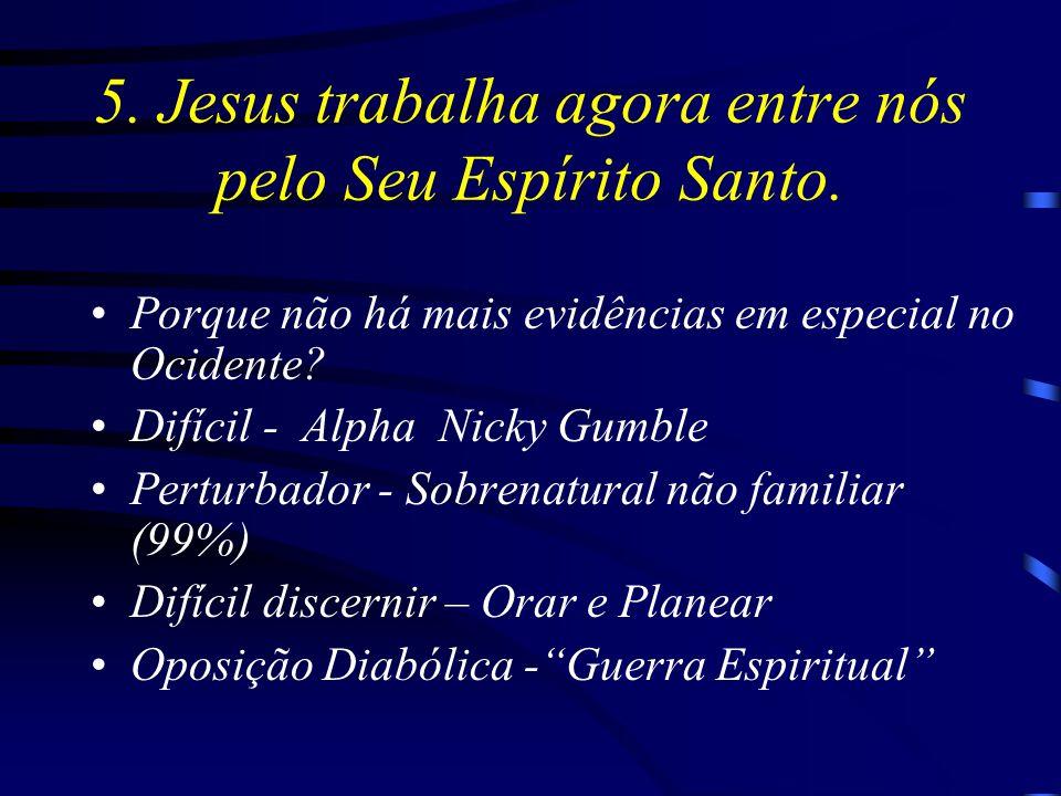 5. Jesus trabalha agora entre nós pelo Seu Espírito Santo. Porque não há mais evidências em especial no Ocidente? Difícil - Alpha Nicky Gumble Perturb