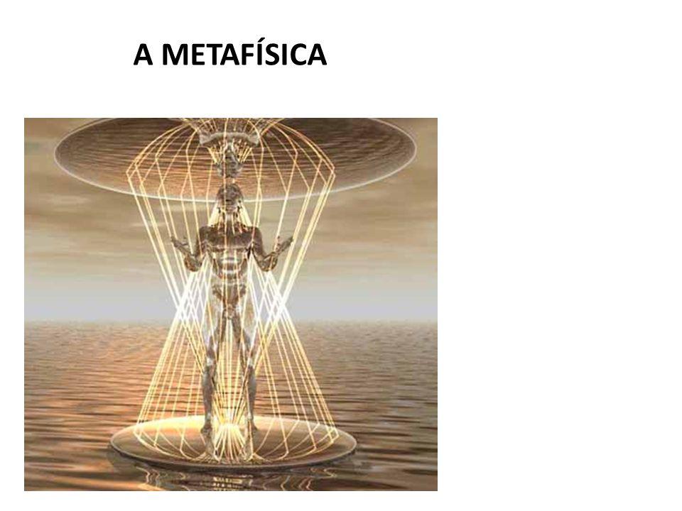 A METAFÍSICA