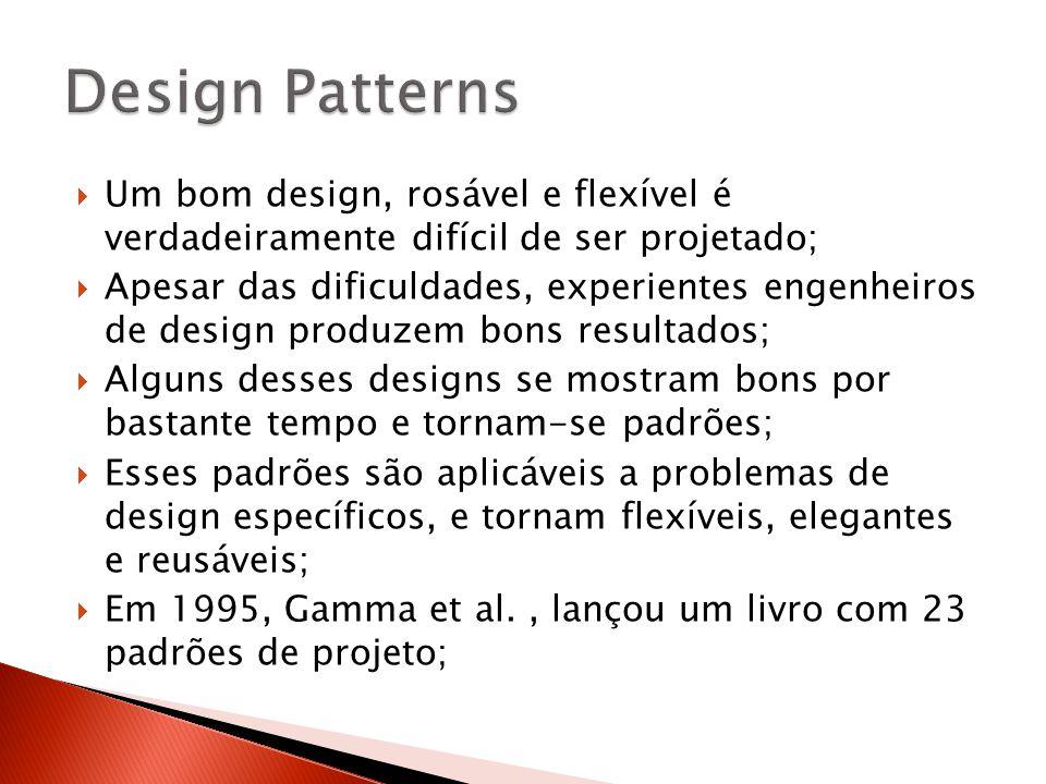  Um bom design, rosável e flexível é verdadeiramente difícil de ser projetado;  Apesar das dificuldades, experientes engenheiros de design produzem