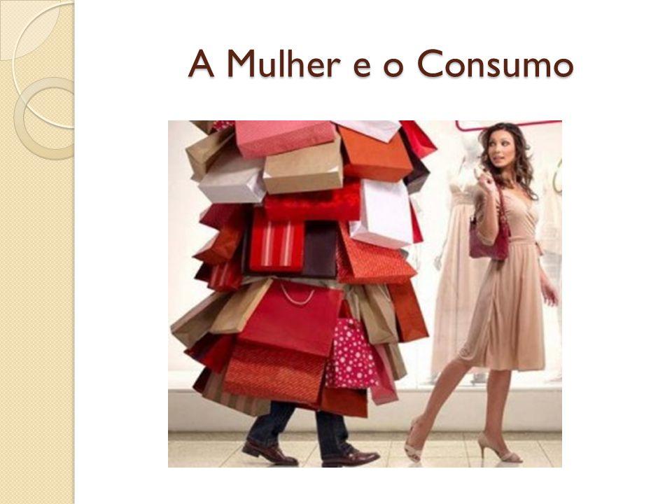 A Mulher e o Consumo