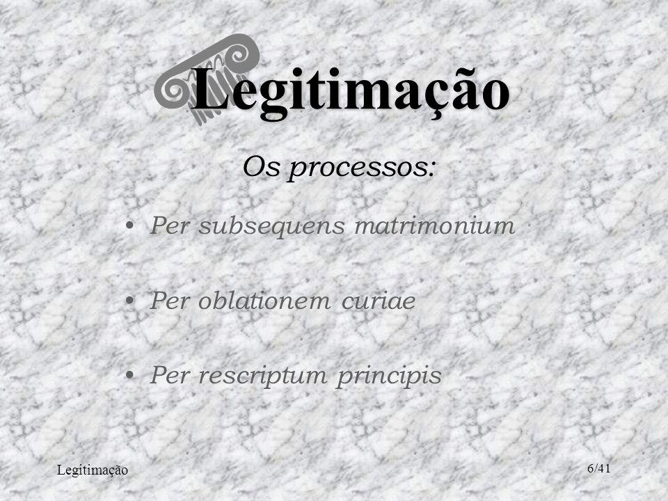 Legitimação 27/41 Reconhecimento Espontâneo A lei n.