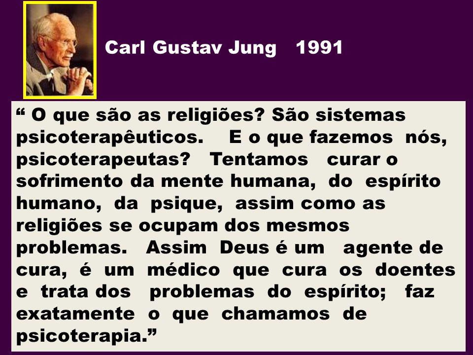 """"""" O que são as religiões? São sistemas psicoterapêuticos. E o que fazemos nós, psicoterapeutas? Tentamos curar o sofrimento da mente humana, do espíri"""