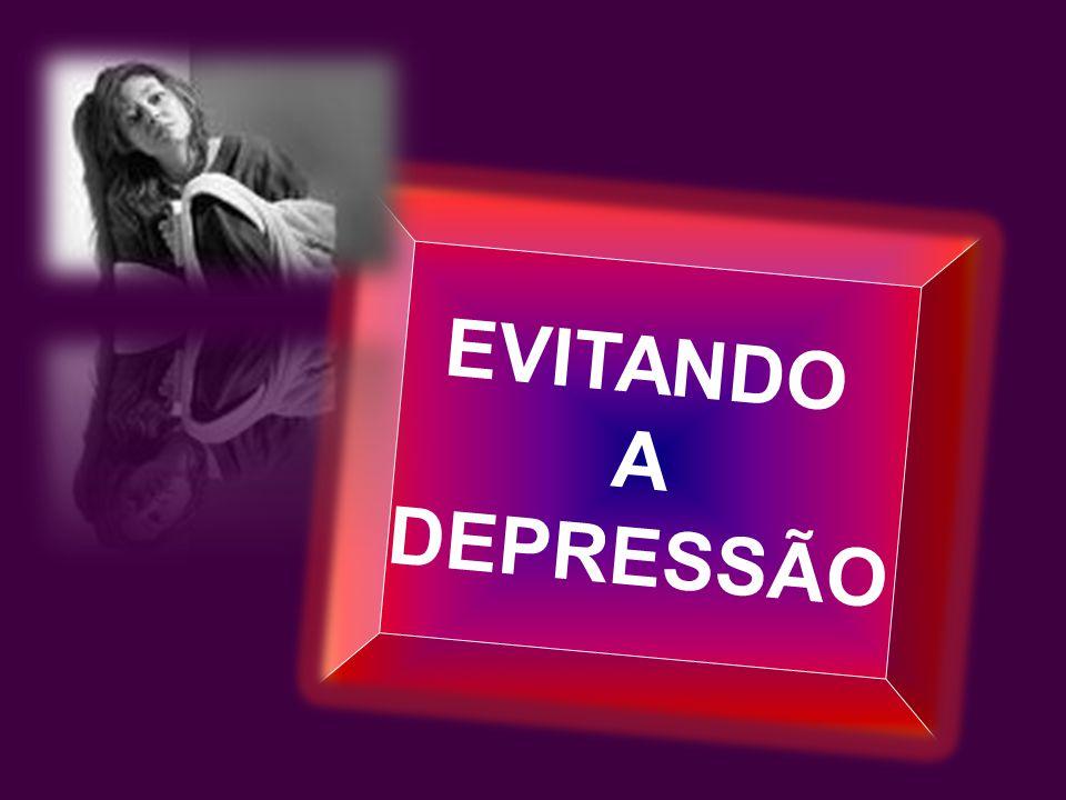EVITANDO A DEPRESSÃO