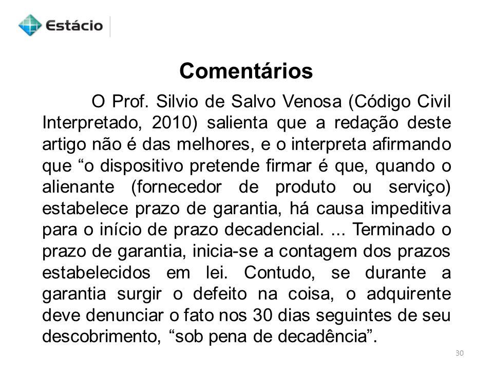 30 Comentários O Prof. Silvio de Salvo Venosa (Código Civil Interpretado, 2010) salienta que a redação deste artigo não é das melhores, e o interpreta