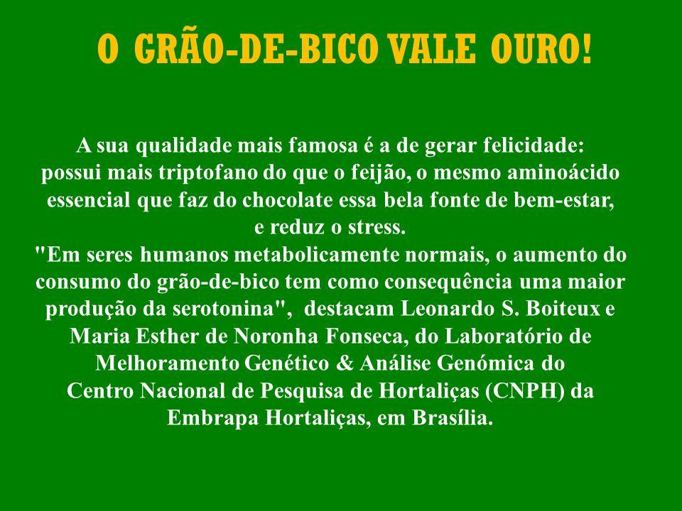 O GRÃO-DE-BICO VALE OURO.