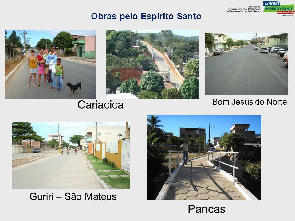 Cariacica Guriri – São Mateus Pancas Bom Jesus do Norte Obras pelo Espírito Santo