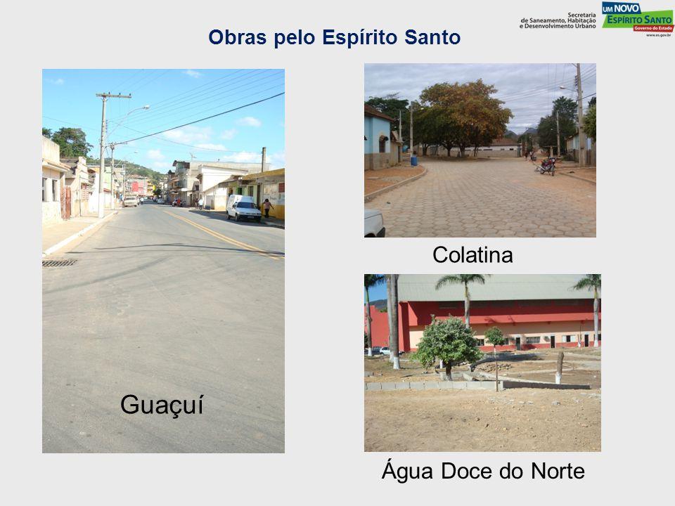 Água Doce do Norte Obras pelo Espírito Santo Colatina Guaçuí