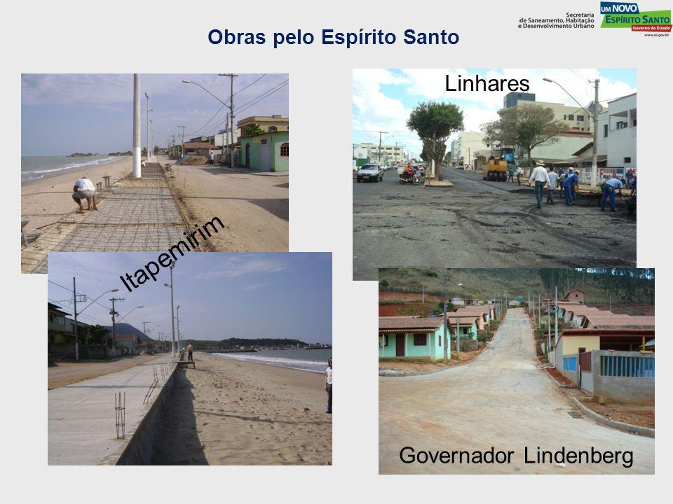 Obras pelo Espírito Santo Linhares Itapemirim Governador Lindenberg