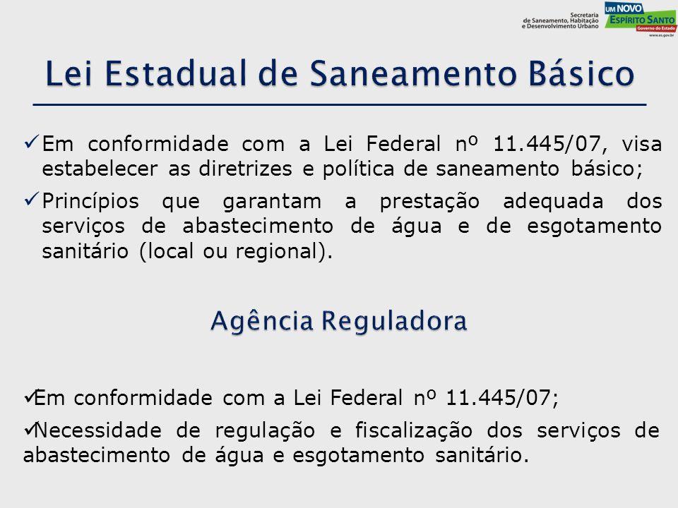 Em conformidade com a Lei Federal nº 11.445/07, visa estabelecer as diretrizes e política de saneamento básico; Princípios que garantam a prestação ad