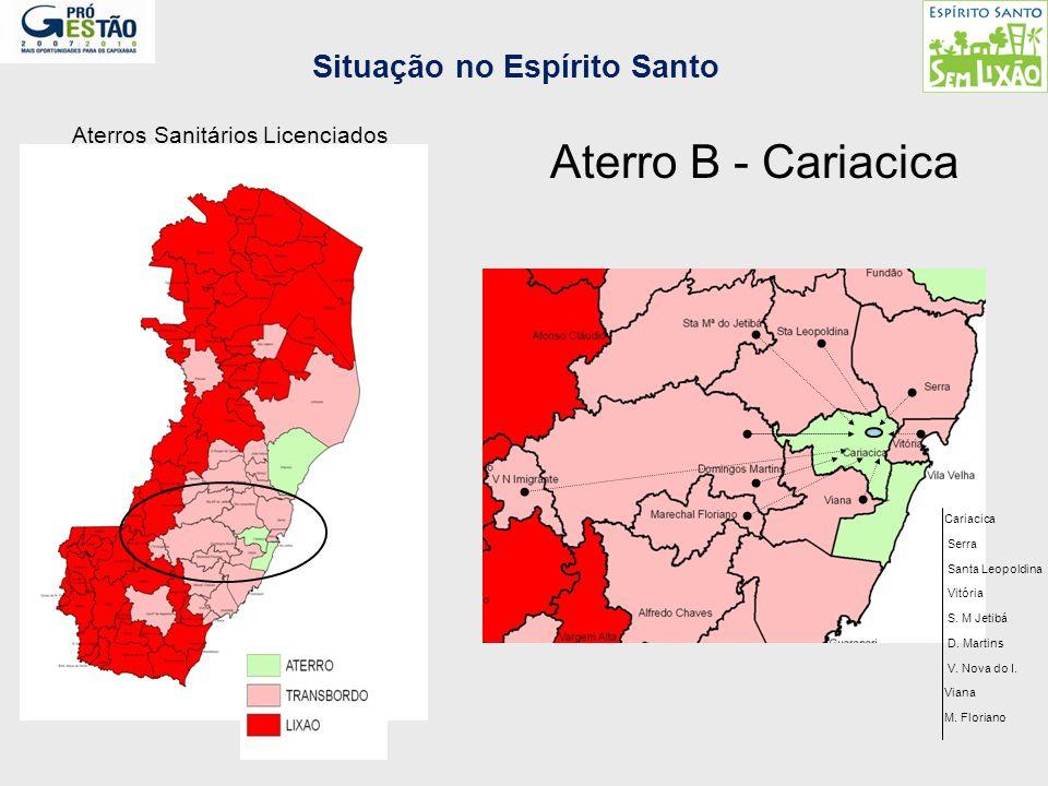 Aterro B - Cariacica V. Nova do I. D. Martins S. M Jetibá Vitória Santa Leopoldina Serra Viana M. Floriano Cariacica Aterros Sanitários Licenciados Si