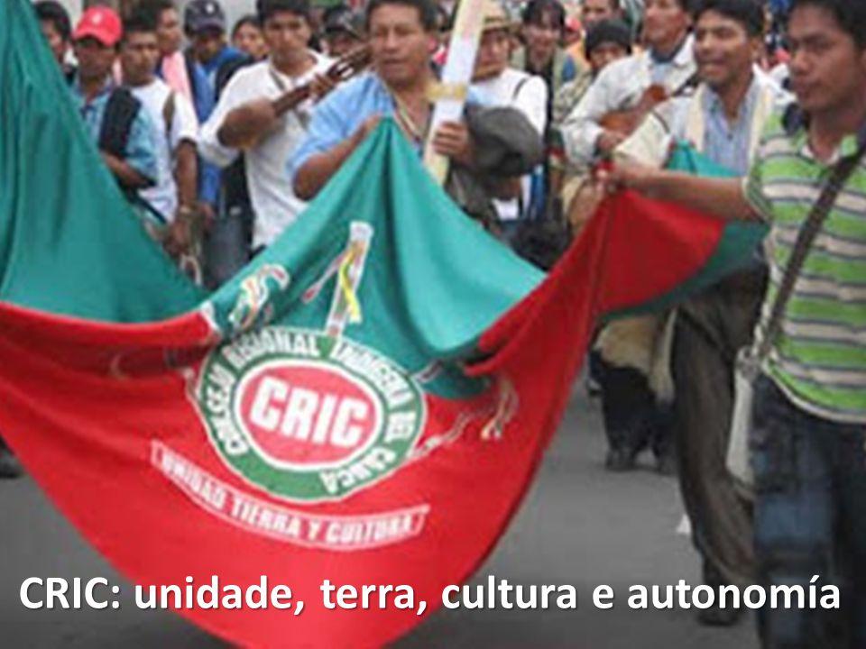 CRIC: unidade, terra, cultura e autonomía