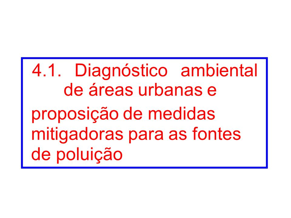 4.1. Diagnóstico ambiental de áreas urbanas e proposição de medidas mitigadoras para as fontes de poluição
