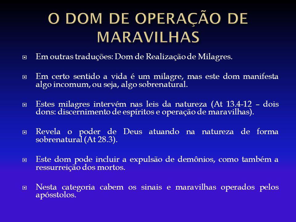  Em outras traduções: Dom de Realização de Milagres.