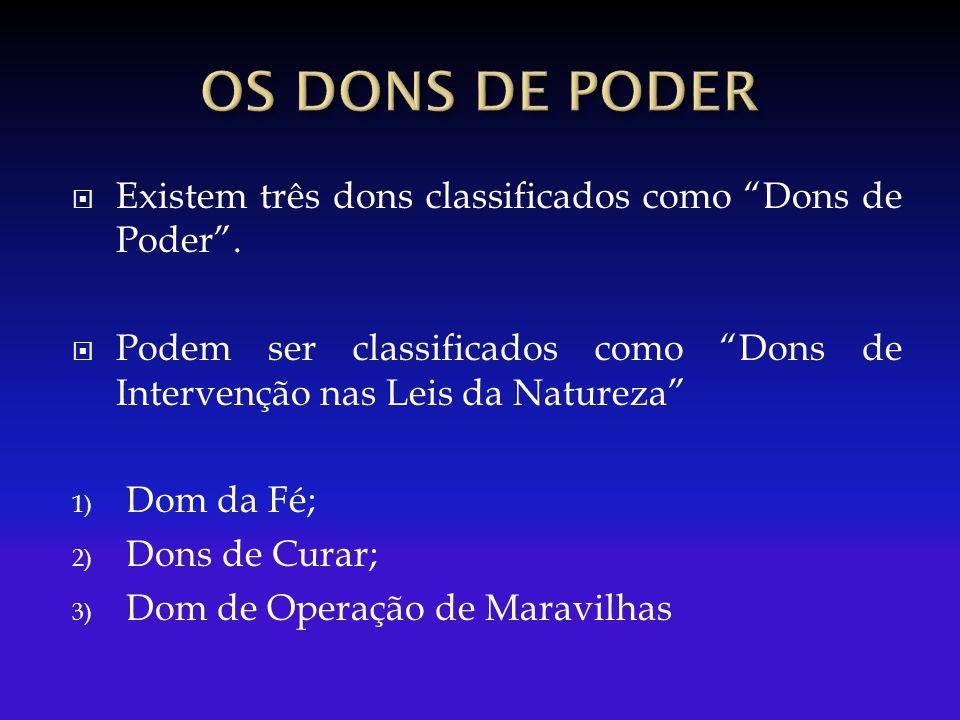  Existem três dons classificados como Dons de Poder .