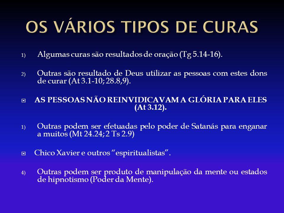 1) Algumas curas são resultados de oração (Tg 5.14-16).