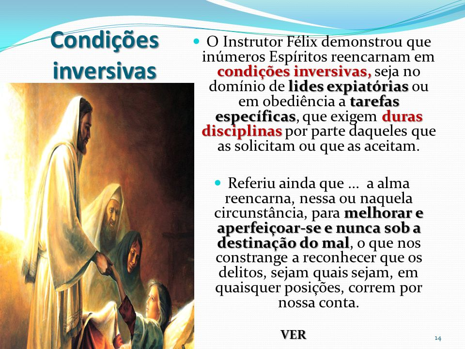 Condições inversivas condições inversivas, lides expiatórias tarefas específicasduras disciplinas O Instrutor Félix demonstrou que inúmeros Espíritos