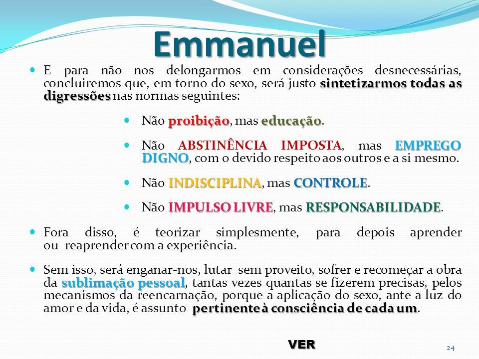 Emmanuel sintetizarmos todas as digressões E para não nos delongarmos em considerações desnecessárias, concluiremos que, em torno do sexo, será justo