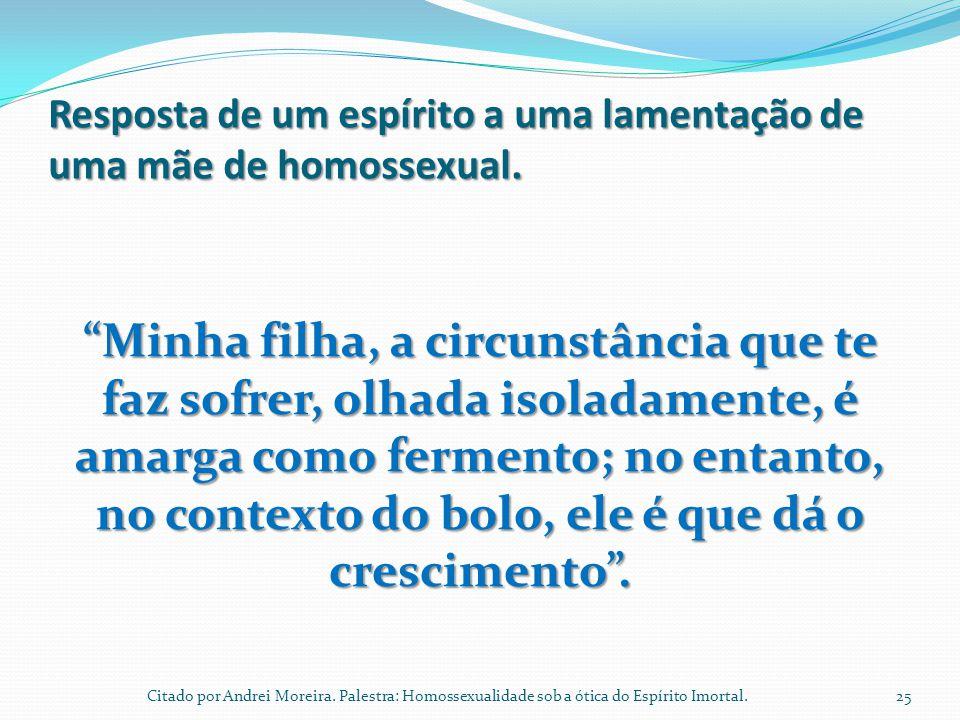 Resposta de um espírito a uma lamentação de uma mãe de homossexual.