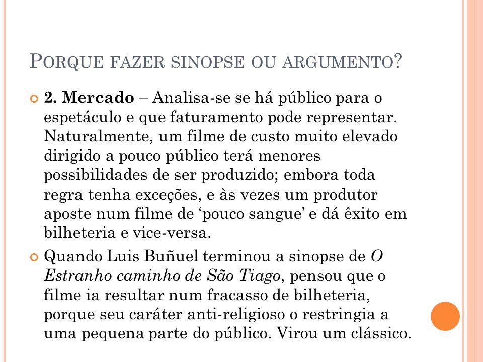 P ORQUE FAZER SINOPSE OU ARGUMENTO .2.