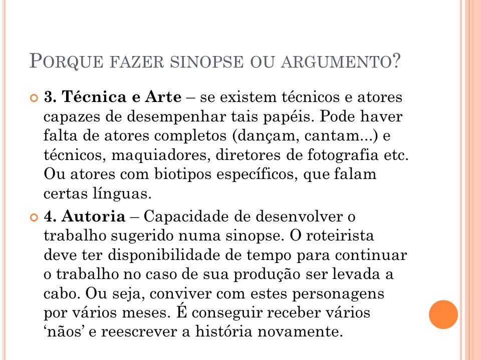 P ORQUE FAZER SINOPSE OU ARGUMENTO .3.