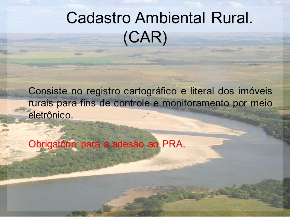 Cadastro Ambiental Rural. (CAR) Consiste no registro cartográfico e literal dos imóveis rurais para fins de controle e monitoramento por meio eletrôni