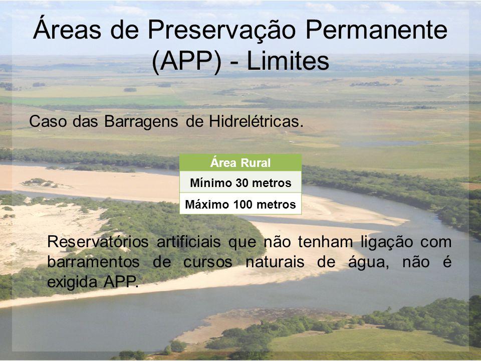 Áreas de Preservação Permanente (APP) - Limites Caso das Barragens de Hidrelétricas. Reservatórios artificiais que não tenham ligação com barramentos