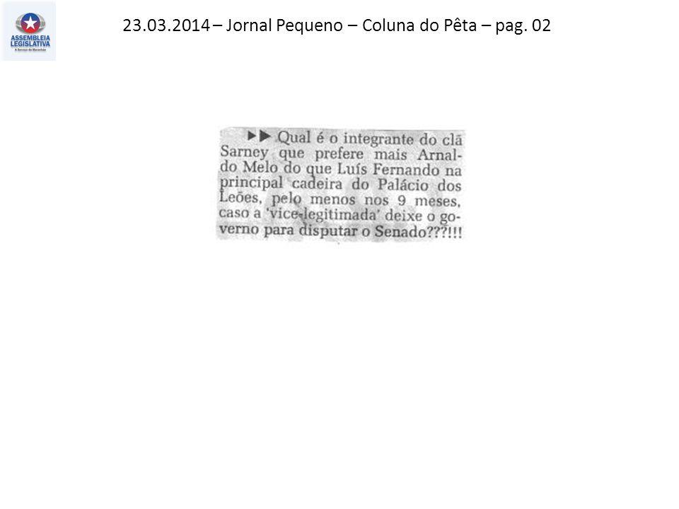 23.03.2014 – Jornal Pequeno – Coluna do Pêta – pag. 02