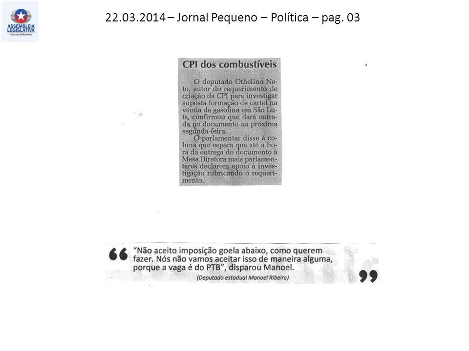 22.03.2014 – Jornal Pequeno – Política – pag. 03