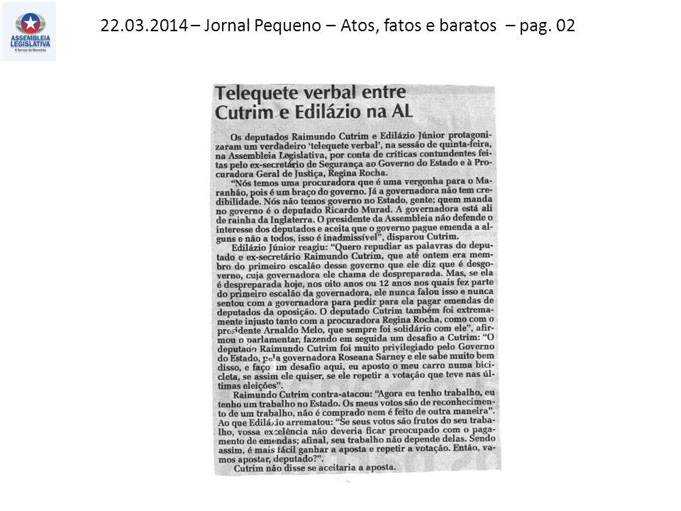 22.03.2014 – Jornal Pequeno – Atos, fatos e baratos – pag. 02