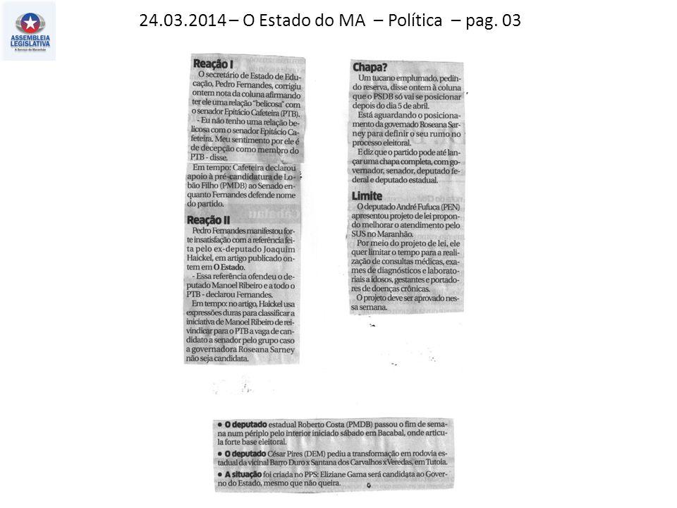 24.03.2014 – O Estado do MA – Política – pag. 03