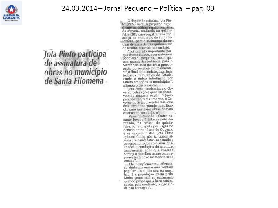 24.03.2014 – Jornal Pequeno – Política – pag. 03